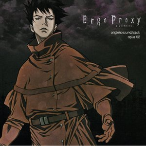 Immagine per 'Ergo Proxy Original SoundTrack Opus 02'