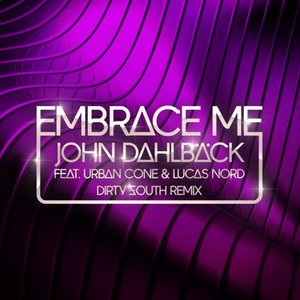 Imagem de 'Embrace Me (Dirty South Remix) (feat. Urban Cone & Lucas Nord)'