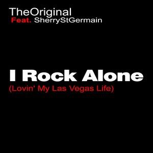 Image for 'I Rock Alone (Lovin' My Las Vegas Life) (feat. Sherry StGermain) [Original Mix]'
