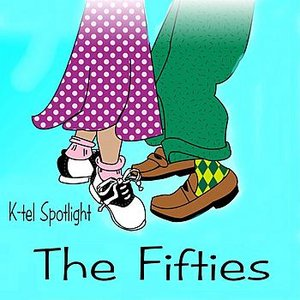 Image for 'K-tel Spotlight - The Fifties'