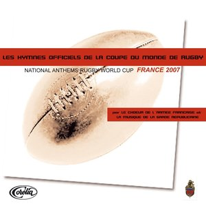 Image for 'Les Hymnes Officiels De La Coupe Du Monde De Rugby (National Anthems Rugby World Cup France 2007)'