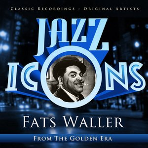 Image for 'Jazz Icons from the Golden Era - Fats Waller (100 Essential Tracks)'