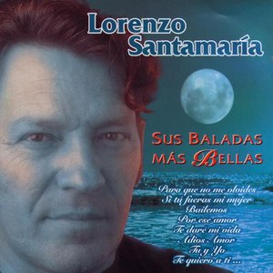 Image for 'Lorenzo Santamaria: Sus Baladas Mas Bellas'