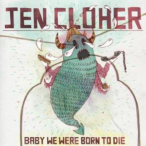 Immagine per 'Baby We Were Born To Die'