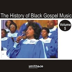 Image for 'The History of Black Gospel Volume 5'