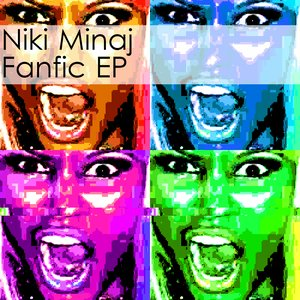 Image for 'Niki Minaj Fanfic EP'
