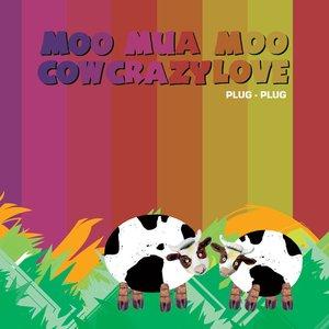 Bild för 'Moo Mua Moo Cow Crazy Love'