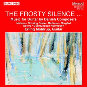 Image for 'Frosty Silence (The): Music for Guitar by Danish Composers'