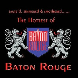 Image for 'The Hottest Of Baton Rouge'