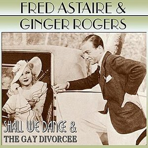 Image for 'Shall We Dance / The Gay Divorcee'