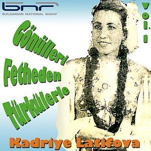 Image for 'Gonulleri Fetheden Turkulerle Kadriye Latifova - Vol. 1'