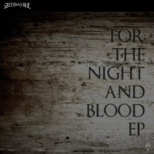 Image for 'FOR THE NIGHT AND BLOOD EP'