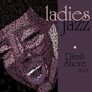 Image for 'Ladies In Jazz - Dinah Shore Vol 2'