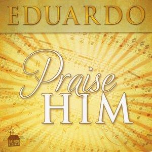 Immagine per 'Praise Him'