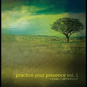 Image for 'Practice Your Presence, Vol. 1'
