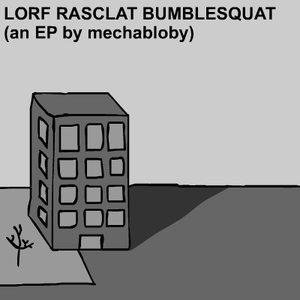 Bild för 'Lorf Rasclat Bumblesquat'