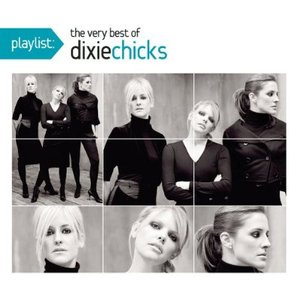 Image pour 'Playlist: The Very Best of Dixie Chicks'