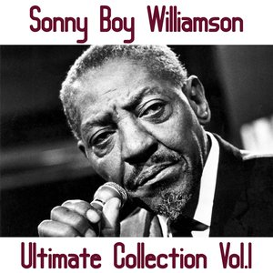 Image for 'Sonny Boy Williamson Ultimate Collection, Vol. 1'