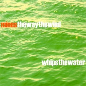 Image for 'The Way the Wind Whips the Water'
