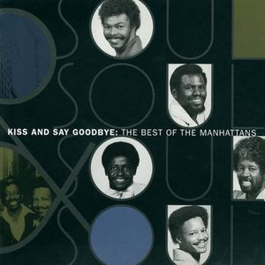 Imagen de 'The Best Of The Manhattans: Kiss And Say Goodbye'
