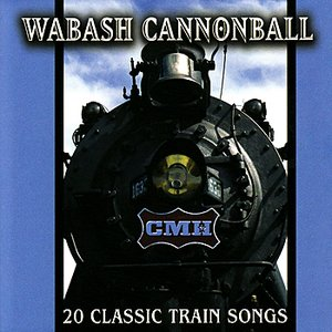 Image for 'Wabash Cannonball : 20 Classic Train Songs'