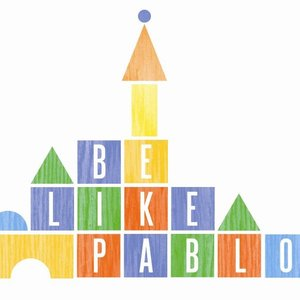 Image for 'Be Like Pablo - Album Sessions'