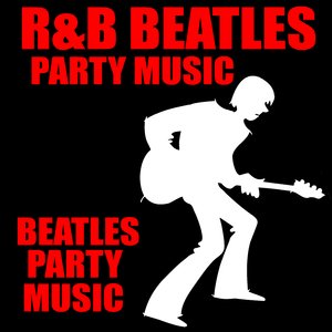 Image for 'R&B Beatles Party Music'