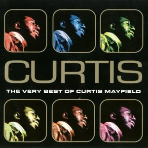 Image for 'Curtis: The Very Best of Curtis Mayfield'