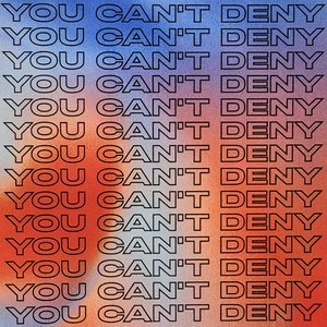 Image for 'You Can't Deny'
