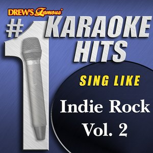Image for 'Drew's Famous # 1 Karaoke Hits: Indie Rock Hits Vol. 2'