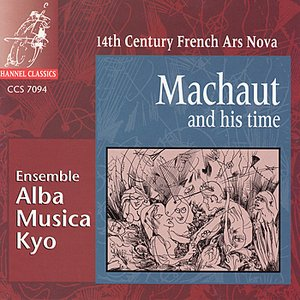 Image for 'Marchaut and his Time: 14th Century French Ars Nova'