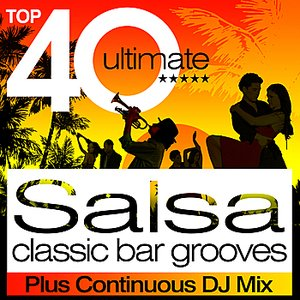 Image for 'Top 40 Salsa Classic Latin Bar Grooves plus continous DJ Mix'