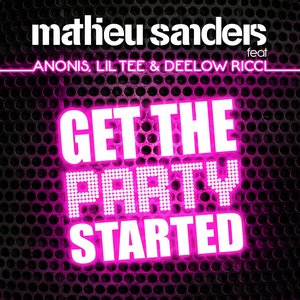 Bild für 'Get the Party Started EP (feat. Anonis, Lil Tee & Deelow Ricci)'