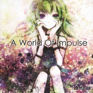 Image for 'A World Of Impulse'