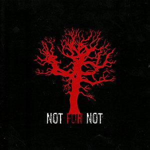 Image for 'Not for Not'
