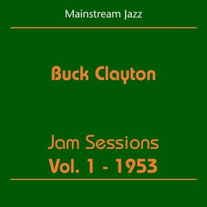 Image for 'Mainstream Jazz (Buck Clayton - Jam Sessions Volume 1 1953)'