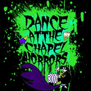 Image for 'Dance At The Chapel Horrors'
