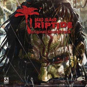Image for 'Dead Island: Riptide (Original Soundtrack)'