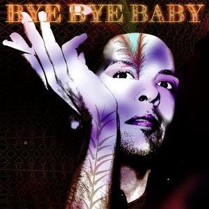 Bild för 'Bye Bye Baby - Single'