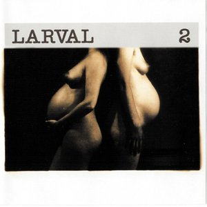 Image for 'Larval 2'