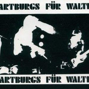 Image for 'Wartburgs Für Walter'