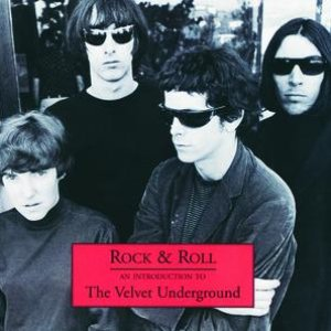 Bild für 'Rock & Roll - An Introduction To The Velvet Underground'
