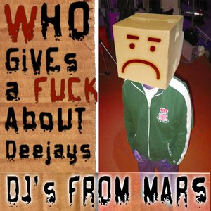 Image for 'Who Gives A Fuck About Deejays'
