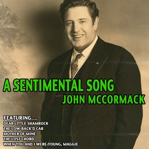 Image for 'A Sentimental Song - John Mccormack'