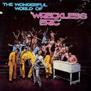 Image for 'The Wonderful World of Wreckless Eric'