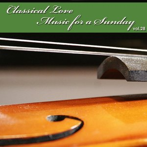 Image pour 'Classical Love - Music for a Sunday Vol 28'