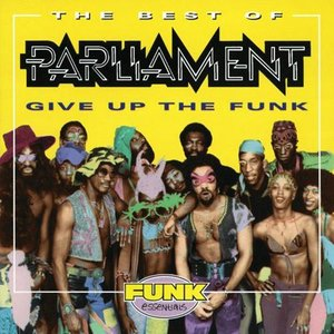Image for 'The Best Of Parliament: Give Up The Funk'