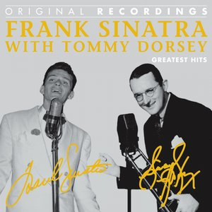 Image for 'Frank Sinatra With Tommy Dorsey: Greatest Hits'