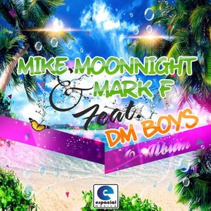 Imagem de 'Mark F & Mike Moonnight Feat DM Boys (O Album)'