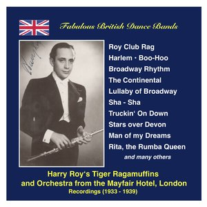 Image for 'Fabulous British Dance Bands: Harry Roy (The Dance Band and the Tiger Ragamuffins) (Recordings 1934-1939)'
